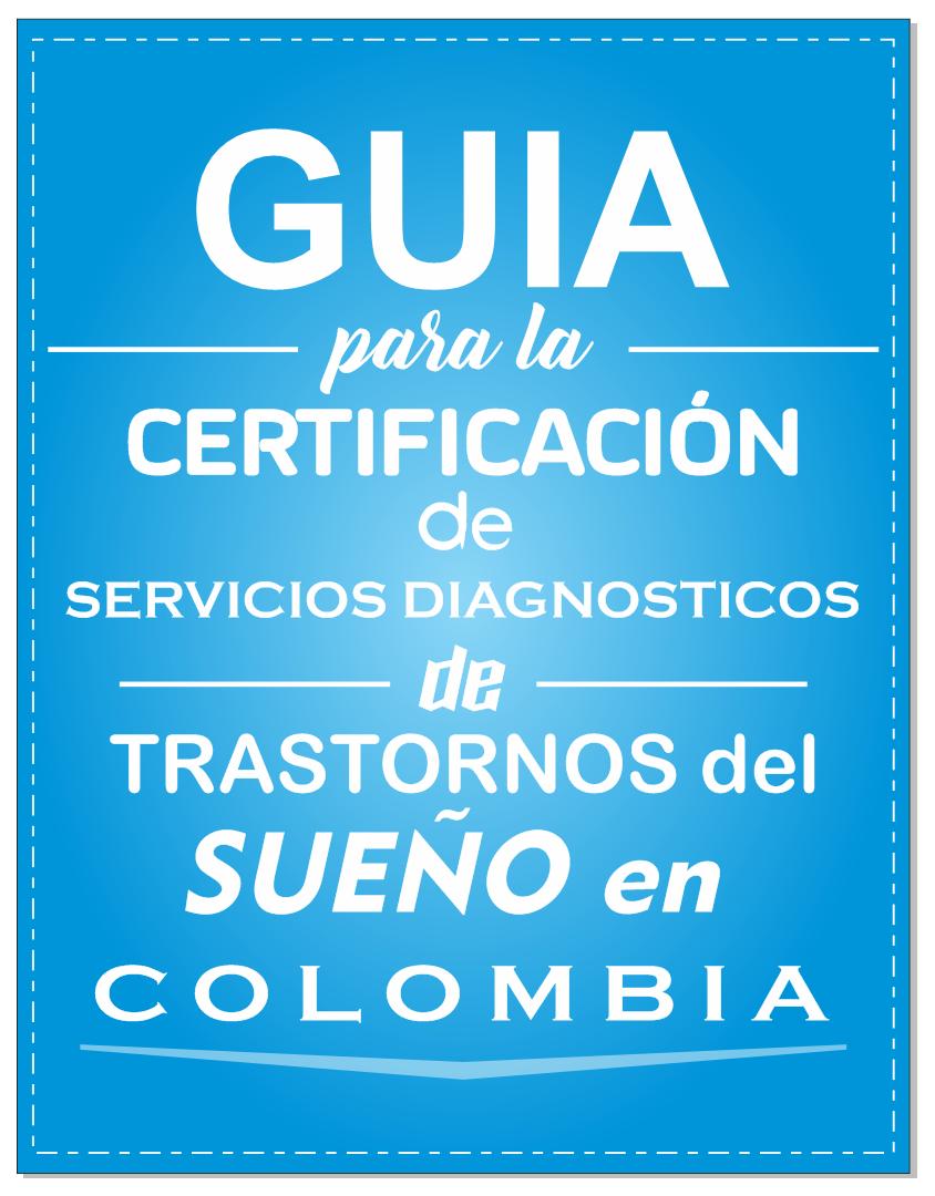 Guia para la Certificación de Servicios Diagnósticos de Trastornos del Sueño en Colombia
